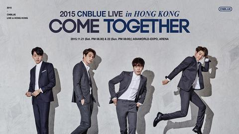 CNBLUE《COME  TOGETHER》Live in Hong Kong