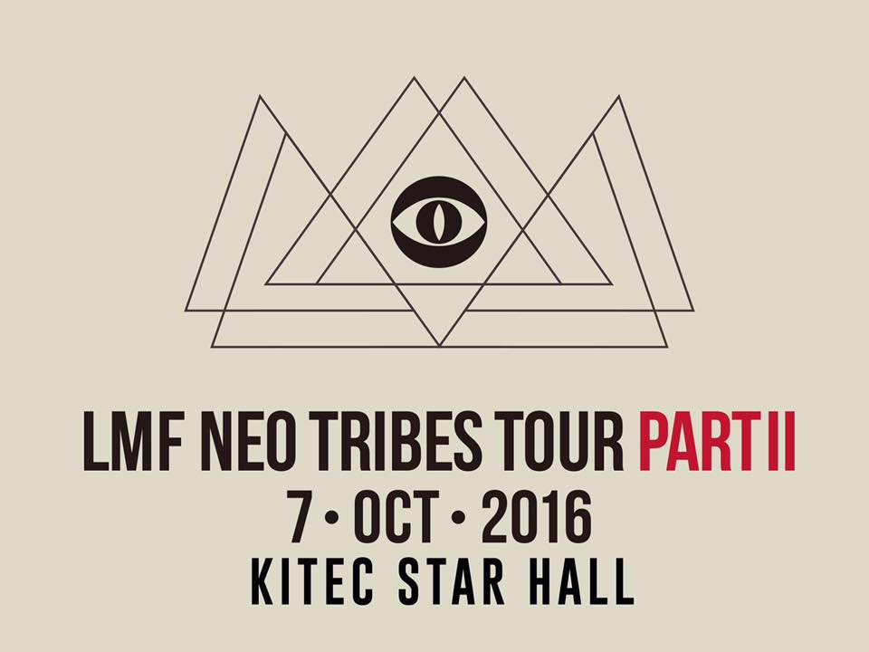 《LMF NEO TRIBES TOUR PART II》