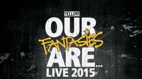 Yellow! 野佬《Our fantasies Are … Live 2015》演唱會