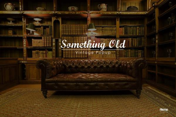 一個月限定! Something Old復古Pop-up市集