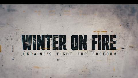 【Winter On Fire】Netflix紀錄片 呈現從和平抗爭到武力鎮壓的烏克蘭自由之戰
